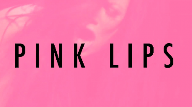 Pink Lips trailer