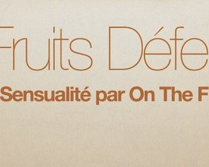 On The Fruit Records Les Fruits Défendus